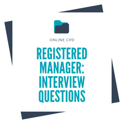 Registered Manager: Interview Questions - Online, verifiable CPD course for dental professionals