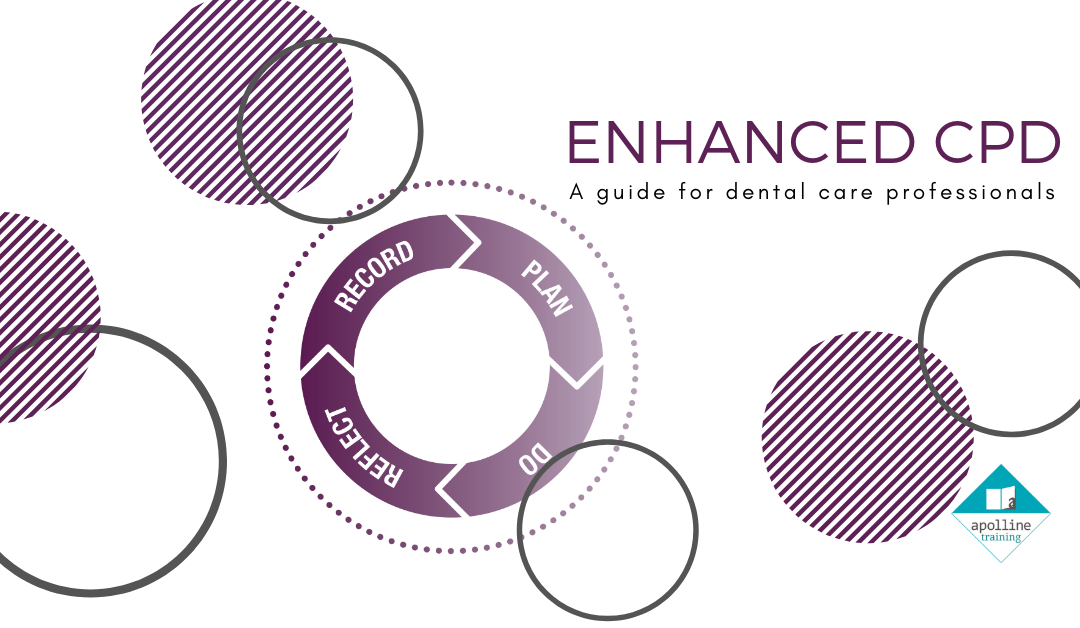 Enhanced CPD for Dental Care Professionals – What you need to know
