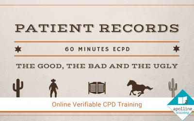 Patient Records - The Good The Bad and The Ugly - Online CPD Course for Dental Care Professionals