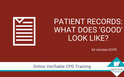 Patient Records - What does good look like - Online CPD for dental care professionals