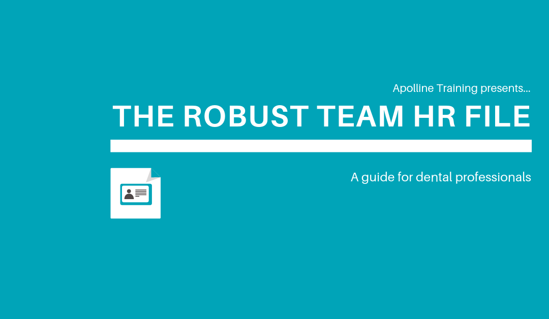 The Robust HR File – An online, verifiable CPD course for Dental Care Professionals