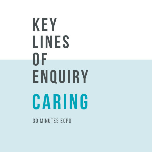 Online, verifiable CPD Course for dental professionals: CARING - Key Lines of Enquiry