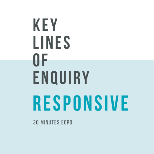 Online, verifiable CPD Course for dental professionals: RESPONSIVE - Key Lines of Enquiry