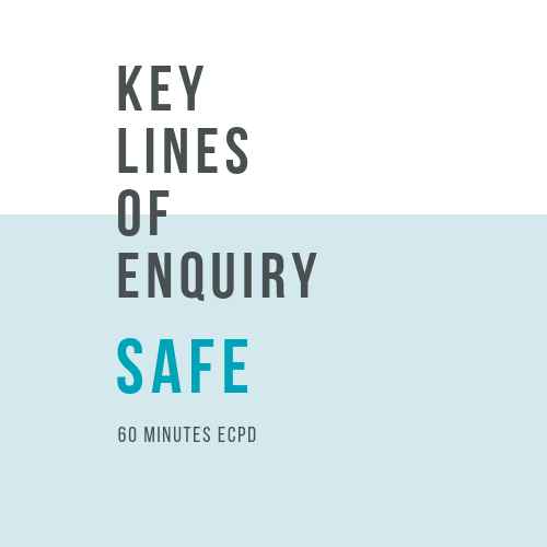Online, verifiable CPD Course for dental professionals: SAFE - Key Lines of Enquiry