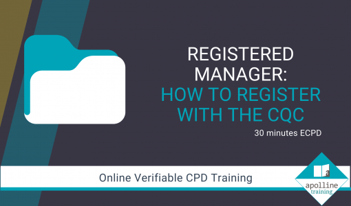 Registered Manager: How to register with the CQC - Online CPD Course for Dental Professionals - Online CPD course for Dental Professionals