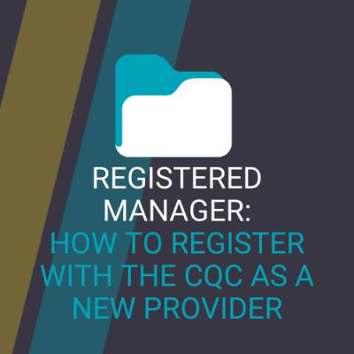 Registered Manager: How to register with the CQC as a new Provider in a new start-up dental practice - Online, verifiable CPD course for dental professionals
