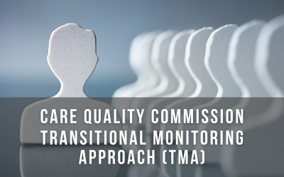 Care Quality Commission Transitional Monitoring Approach (TMA)